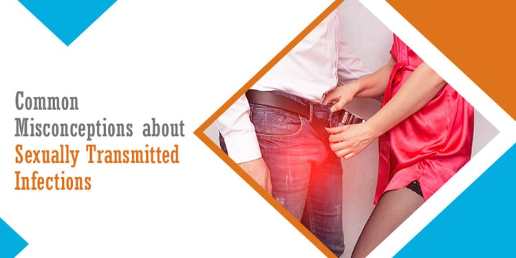 Common Misconceptions about Sexually Transmitted Infections