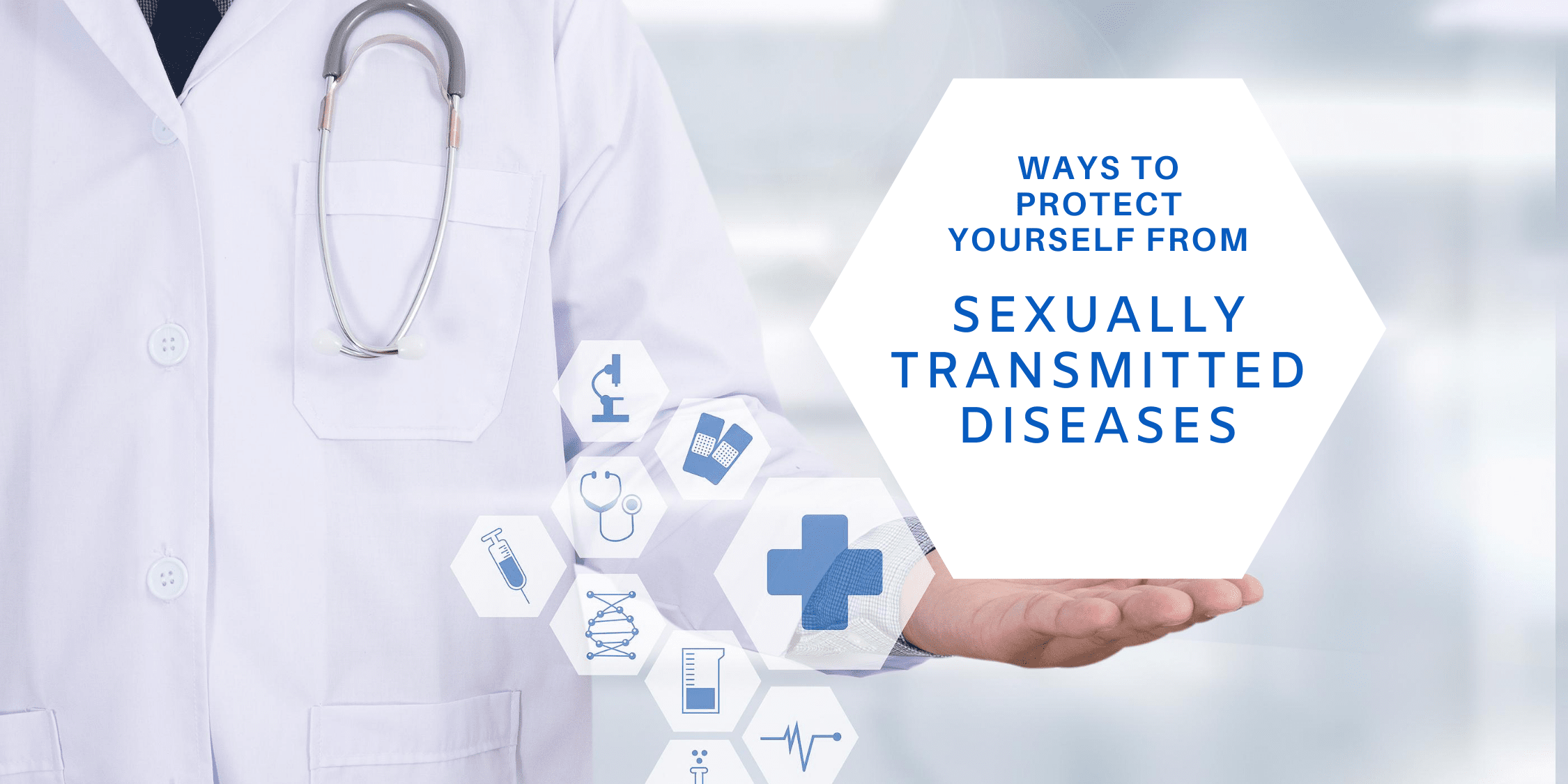 6 Suitable Ways to Stay Protected from Sexually Transmitted Diseases